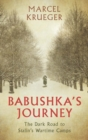 Babushka's Journey : The Dark Road to Stalin's Wartime Camps - Book