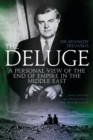 The Deluge : A Personal View of the End of Empire in the Middle East - Book