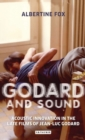 Godard and Sound : Acoustic Innovation in the Late Films of Jean-Luc Godard - Book