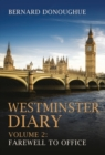 Westminster Diary : Farewell to Office Volume 2 - Book