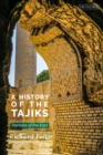 A History of the Tajiks : Iranians of the East - Book