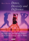 Dance, Diversity and Difference : Performance and Identity Politics in Northern Europe and the Baltic - Book
