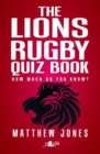 Lions Rugby Quiz Book, The - Book