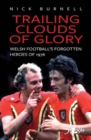 Trailing Clouds of Glory - Welsh Football's Forgotten Heroes of 1976 - eBook
