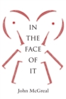 In the Face of It - Book
