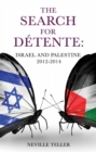 The Search for Detente: : Israel and Palestine 2012-2014 - eBook