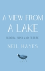 A View From A Lake : Buddha, Mind and Future - eBook