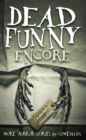 Dead Funny: Encore : More Horror Stories by Comedians - eBook