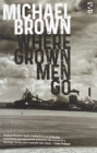 Where Grown Men Go - Book