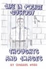 Life in Police Custody : Thoughts and Images - Book