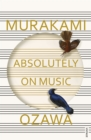 Absolutely on Music : Conversations with Seiji Ozawa - Book