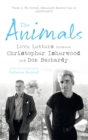 The Animals : Love Letters between Christopher Isherwood and Don Bachardy - Book