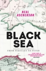 Black Sea : Coasts and Conquests: From Pericles to Putin - Book