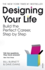 Designing Your Life : Build the Perfect Career, Step by Step - Book