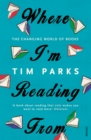 Where I'm Reading From : The Changing World of Books - Book