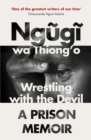 Wrestling with the Devil : A Prison Memoir - Book