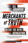 Merchants of Truth : Inside the News Revolution - Book