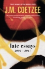 Late Essays : 2006 - 2017 - Book