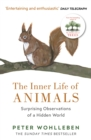The Inner Life of Animals : Surprising Observations of a Hidden World - Book