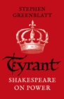 Tyrant : Shakespeare On Power - Book