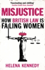 Misjustice : How British Law is Failing Women - Book