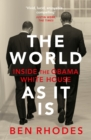 The World As It Is : Inside the Obama White House - Book