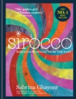 Sirocco : Fabulous Flavours from the East: The 2nd book from the bestselling author of Persiana, Feasts, Bazaar and Simply - Book