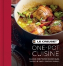 Le Creuset One-pot Cuisine : Classic Recipes for Casseroles, Tagines & Simple One-pot Dishes - eBook