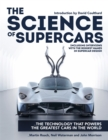 The Science of Supercars : The technology that powers the greatest cars in the world - Book