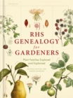 RHS Genealogy for Gardeners : Plant Families Explored & Explained - Book