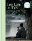 The Life of Tea : A Journey to the World's Finest Teas - Book