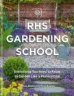 RHS Gardening School : Everything You Need to Know to Garden Like a Professional - Book