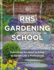 RHS Gardening School : Everything You Need to Know to Garden Like a Professional - eBook