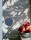 How to eat a peach : Menus, stories and places - eBook