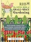 RHS Little Book of Small-Space Gardening : Easy-grow Ideas for Balconies, Window Boxes & Other Outdoor Areas - eBook