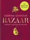 Bazaar : Vibrant vegetarian and plant-based recipes: The 4th book from the bestselling author of Persiana, Sirocco, Feasts and Simply - Book