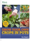 RHS Grow Your Own: Crops in Pots : with 30 step-by-step projects using vegetables, fruit and herbs - eBook