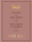The Pig: Tales and Recipes from the Kitchen Garden and Beyond - Book
