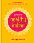 Chetna's Healthy Indian : Everyday family meals effortlessly good for you - eBook