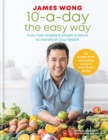 10-a-Day the Easy Way : Fuss-free Recipes & Simple Science to Transform your Health - eBook