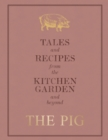 The Pig: Tales and Recipes from the Kitchen Garden and Beyond - eBook