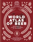 World Atlas of Beer : THE ESSENTIAL NEW GUIDE TO THE BEERS OF THE WORLD - Book