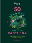 RHS 50 Plants You Can't Kill : Surefire Plants to Grow Indoors and Out - eBook