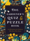 RHS Gardener's Quiz & Puzzle Book : 100 Brainteasers for Gardeners Who Know Their Onions - Book