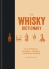 The Whisky Dictionary : An A Z of whisky, from history & heritage to distilling & drinking - eBook