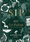 Sipsmith: Sip : 100 gin cocktails with only three ingredients - eBook