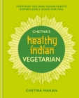 Chetna's Healthy Indian: Vegetarian - Book
