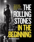 The Rolling Stones In the Beginning : With unseen images - Book