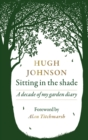 Sitting in the Shade : A decade of my garden diary - eBook