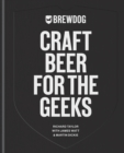 BrewDog: Craft Beer for the Geeks : The masterclass, from exploring iconic beers to perfecting DIY brews - eBook
